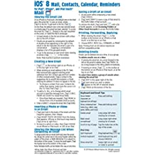 iOS 8 Mail, Contacts, Calendar, Reminders Quick Reference Guide for iPad, iPhone, and iPod touch (Cheat Sheet of Instructions, Tips & Shortcuts - Laminated Guide)