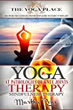 Yoga Therapy: At Pathologies of Knee Joints (Mindfulness Therapy) The Yoga Place Book: Healthy Living, Yoga Sutras, Yoga Poses, Teaching Yoga, Benefits of Yoga