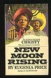 New Moon Rising, Eugenia Price, 0553234781