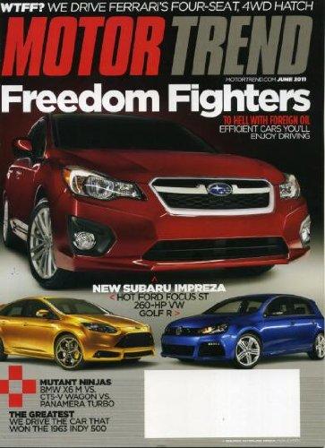 Motor Trend June 2011 Subaru Impreza on Cover, Ford Focus ST, Volkswagen Golf R, We Drive the Cars That Won the 1963 Indy 500, BMW X6 M vs CTS-V Wagon vs Panamera Turbo, Ferrari FF SUV (Mini V12 Motor)