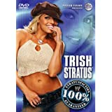 WWE - Trish Stratus - 100 Percent Stratusfaction Guaranteed [DVD] by Trish Stratus