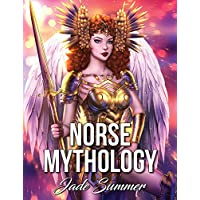 Norse Mythology: An Adult Coloring Book with Powerful Norse Gods, Beautiful Norse Goddesses, Mythological Creatures, and Legendary Heroes