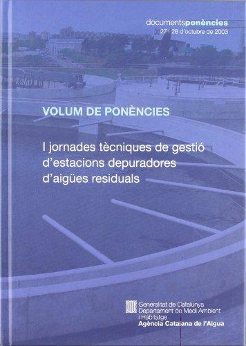 Descargar Libro Volum De Ponències I Jornades Tècniques De Gestió D'estacions Depuradores D'aigües Residuals. Barcelona Antoni Freixes I Perich (coord.)