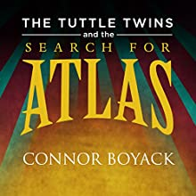 The Tuttle Twins and the Search for Atlas Audiobook by Connor Boyack Narrated by Nancy Peterson