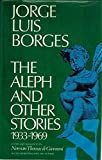 The Aleph and Other Stories, 1933-1969: Together with Commentaries and an Autobiographical Essay