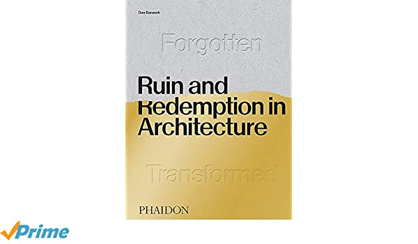 Ruin and redemption in architecture: Amazon.es: Dan Barasch: Libros en idiomas extranjeros