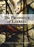 The Prophecy of Ezekiel, Charles L. Feinberg, 1592442706