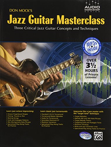 Don Mock's Jazz Guitar Masterclass: Three Critical Jazz Guitar Concepts and Techniques, Book & CD (Audio Workshop Series)