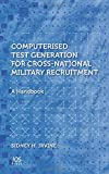 computerised test generation for cross national military recruitment a handbook by irvine s h 2014 hardcover
