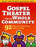 Gospel Theater for the Whole Community, Mary Kathleen Glavich, 1585955639