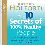 The 10 Secrets of 100% Healthy People | Patrick Holford