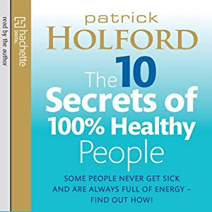 The 10 Secrets of 100% Healthy People Audiobook