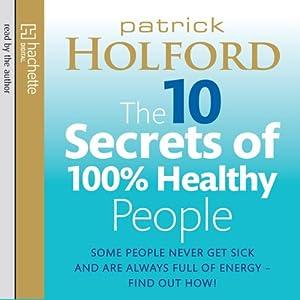The 10 Secrets of 100% Healthy People Audiobook