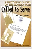 Called to Serve, Len Custer, 0595284558