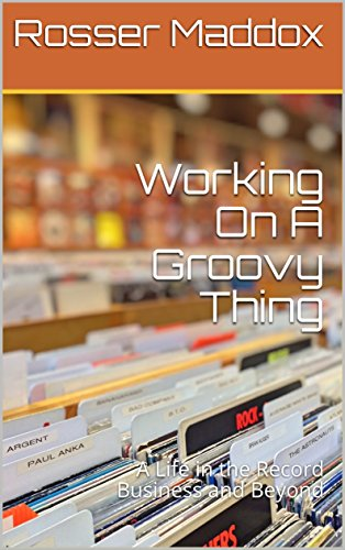 Working On A Groovy Thing: A Life in the Record Business and - Record Groovy