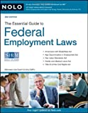 The Essential Guide to Federal Employment Laws, Lisa Guerin J.D., Amy DelPo Attorney, 1413308899