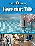 how to install a countertop HomeSkills: Ceramic Tile: How to Install Ceramic Tile for Your Floors, Walls, Backsplashes & Countertops by Editors of CPi (2013-08-01)
