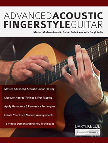 Pdf eBooks Advanced Acoustic Fingerstyle Guitar: Master Modern Acoustic Guitar Techniques With Daryl Kellie (Play Acoustic Guitar)