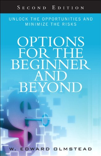 Options for the Beginner and Beyond: Unlock the Opportunities and Minimize the Risks (2nd Edition) by FT Press