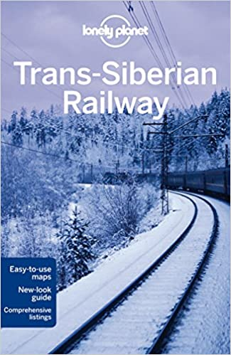 4th Edition Lonely Planet Trans-Siberian Railway 4th Ed.