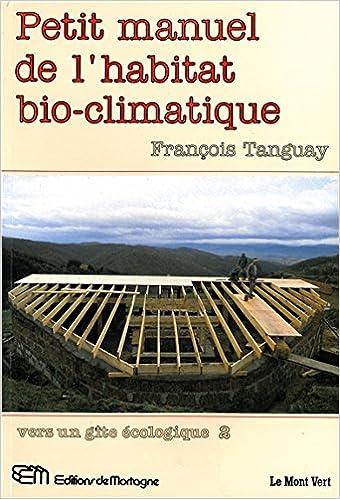 Petit manuel de lhabitat bio-climatique - Vers un gîte écologique 2