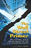 The Wall Street Primer, Jason A. Pedersen, 0313365156