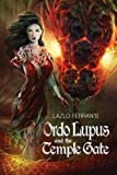 Ordo Lupus and the Temple Gate, Lazlo Ferran, 1453655638