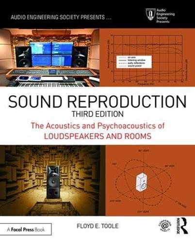 Sound Reproduction: The Acoustics and Psychoacoustics of Loudspeakers and Rooms (Audio Engineering Society Presents) by Routledge