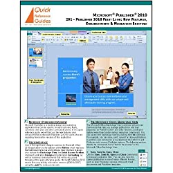 Microsoft Publisher 2010 Quick Reference Guide: 201 - Publisher 2010 First Look: New Features & Enhancements for Users Migrating From Publisher 2000-2007