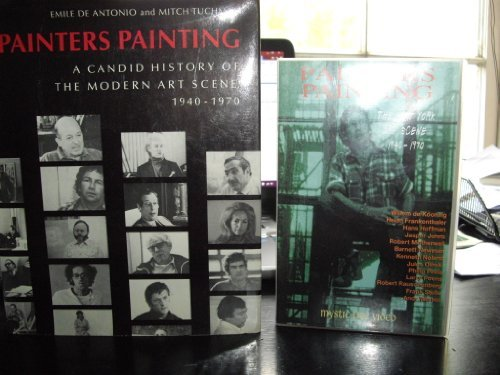 Painters Painting: A Candid History of the Modern Art Scene, 1940-1970