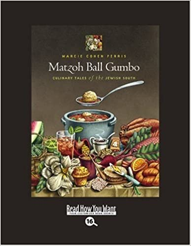 Download Matzoh Ball Gumbo (Volume 2 of 2) (EasyRead Large Bold Edition): Culinary Tales of the Jewish South PDF