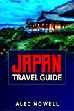 Japan Travel Guide: Culture, food, experiences, sights, buildings, museums, shrines, temples, parks, areas and more in Tokyo, Kyoto, Yokohama, Osaka, Nagoya, Sapporo, Kobe and Mt. Fuji