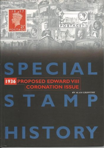 SPECIAL STAMP HISTORY: 1936 PROPOSED EDWARD VIII CORONATION ISSUE