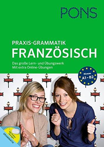 PONS Praxis-Grammatik Französisch: Das große Lern- und Übungswerk