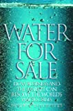 Water for Sale: How Business and the Market Can