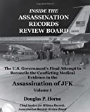 Inside the Assassination Records Review Board, Volume I (1 Of 5), Douglas P. Horne, 0984314407