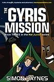 The Gyris Mission: Hal Junior 03 (Volume 3)