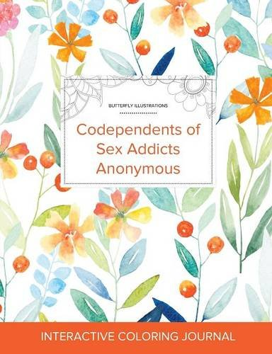 Adult Coloring Journal: Codependents of Sex Addicts Anonymous (Butterfly Illustrations, Springtime Floral) pdf epub