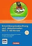 Entwicklungsbeobachtung und -dokumentation EBD 3 - 48 Monate: eine Arbeitshilfe für pädagogische Fachkräfte in Krippen und Kindergärten