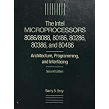 The Intel Microprocessors: Architecture, Programming and Interfacing