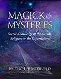 A scientist turned metaphysician, Erich Hunter Ph.D., presents you with secret knowledge of the occult, religion and the supernatural, and leaves no stone unturned in the search for truth. Prepare to unlock the keys to the magick and mysteries of the...