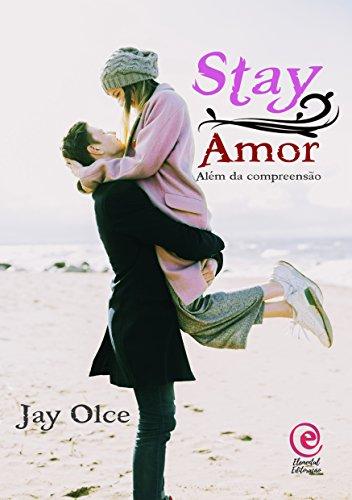 Stay: Amor Além da Compreensão