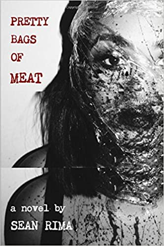 Pretty Bags of Meat Paperback – February 22, 2017