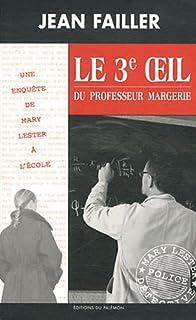Une  enquête de Mary Lester 36: Le 3e oeil du professeur Margerie, Failler, Jean