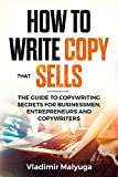 HOW TO WRITE COPY THAT SELLS: The Copywriting Secrets to Help You Promote Your Products and Services