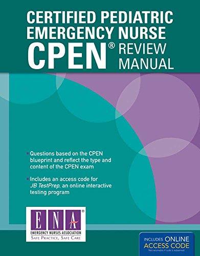 Certified Pediatric Emergency Nurse (CPEN) Review Manual