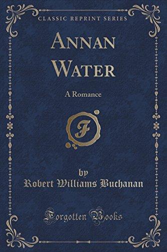 Annan Water: A Romance (Classic Reprint)