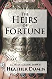 The Heirs of Fortune (Valerian's Legion Book 2)