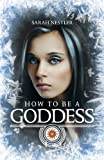 How to Be a Goddess, Sarah Nestler, 1620245019