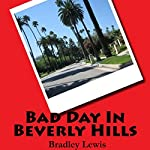 Bad Day in Beverly Hills | Bradley Lewis